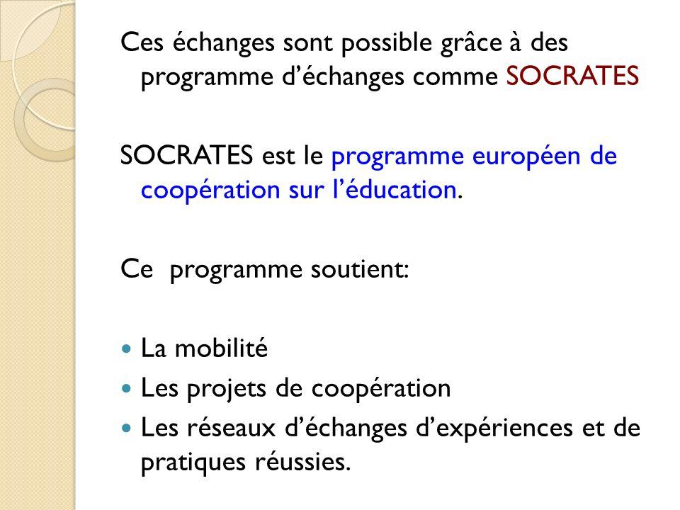 Ces échanges sont possible grâce à des programme d'échanges comme SOCRATES