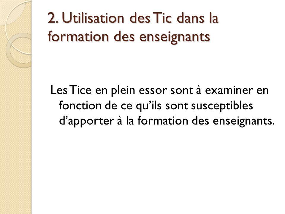 2. Utilisation des Tic dans la formation des enseignants
