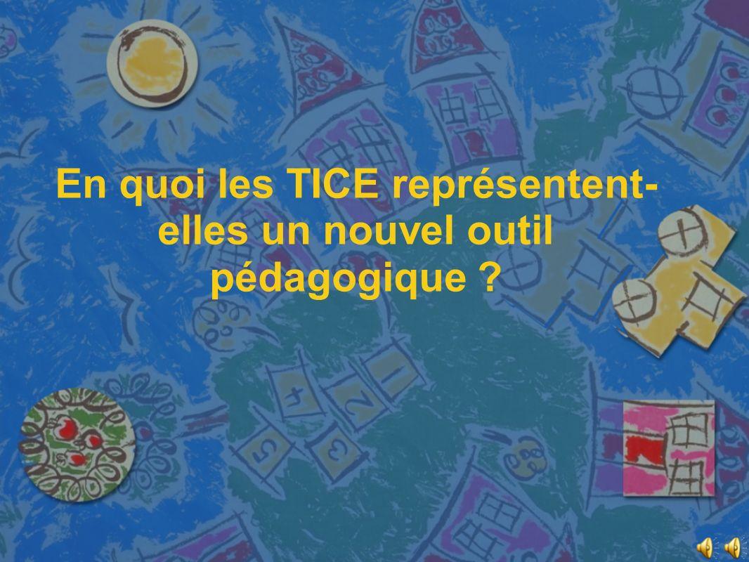 En quoi les TICE représentent-elles un nouvel outil pédagogique