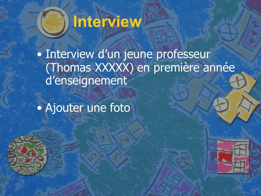 Interview Interview d'un jeune professeur (Thomas XXXXX) en première année d'enseignement.