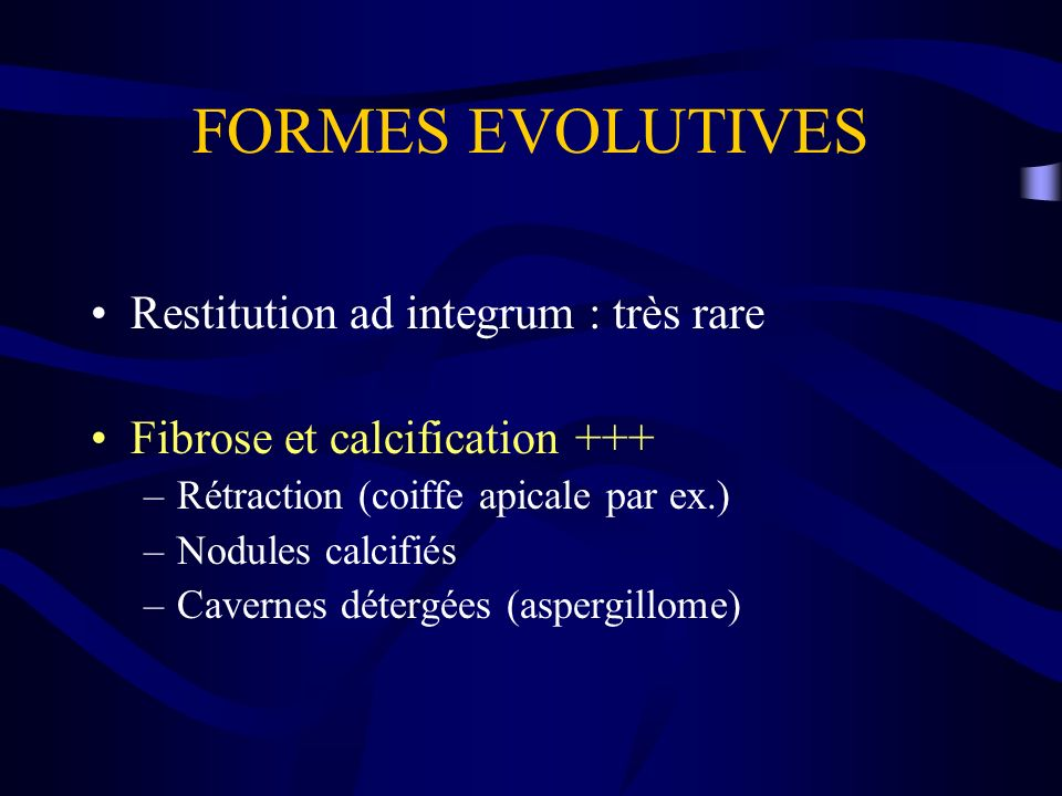 FORMES EVOLUTIVES Restitution ad integrum : très rare