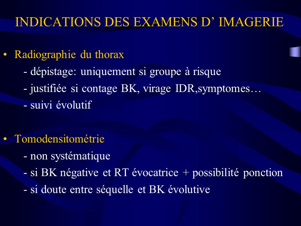 INDICATIONS DES EXAMENS D' IMAGERIE