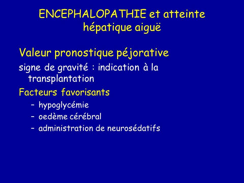ENCEPHALOPATHIE et atteinte hépatique aiguë