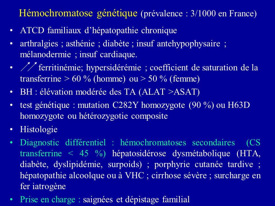 Hémochromatose génétique (prévalence : 3/1000 en France)