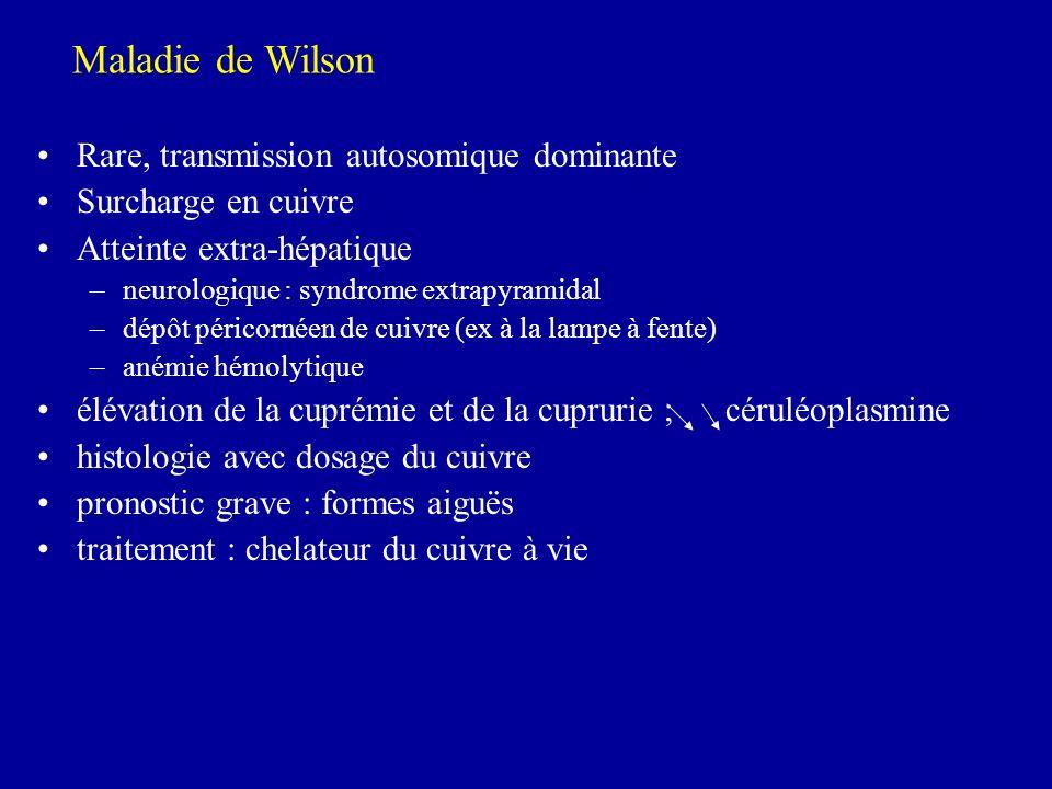Maladie de Wilson Rare, transmission autosomique dominante