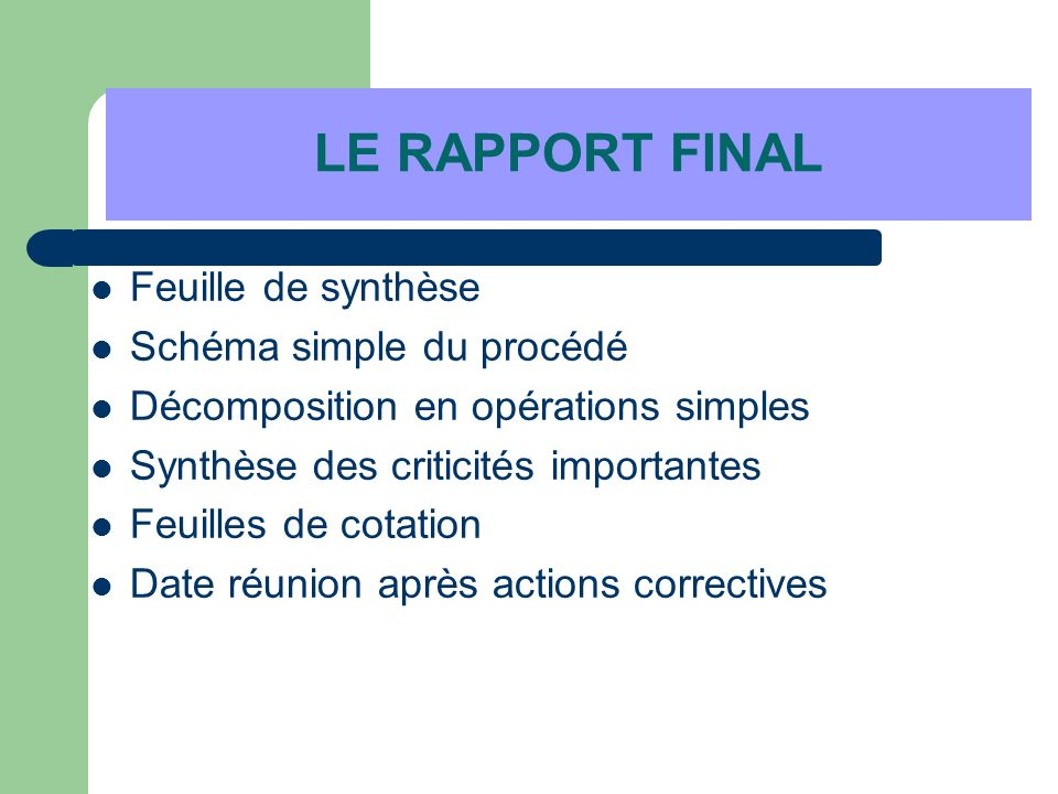 LE RAPPORT FINAL Feuille de synthèse Schéma simple du procédé