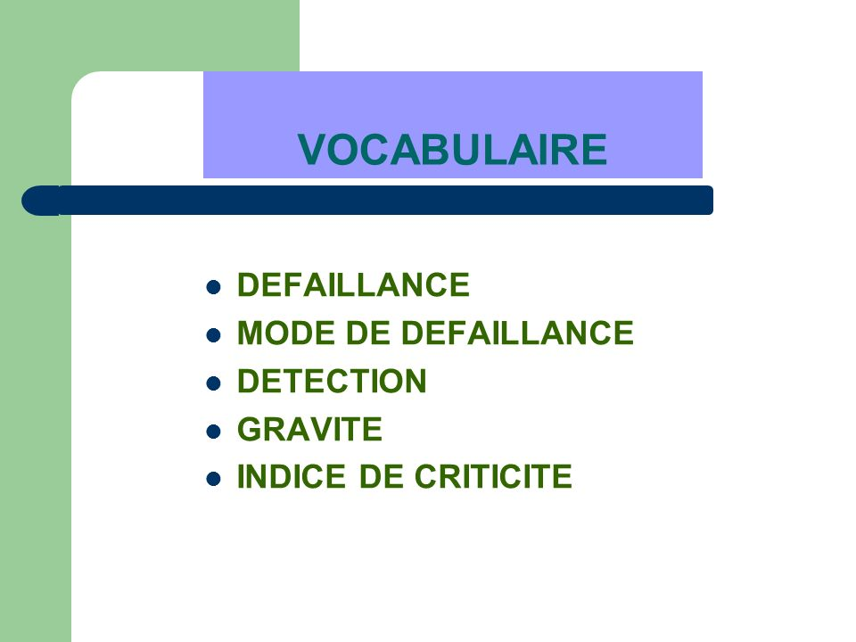 VOCABULAIRE DEFAILLANCE MODE DE DEFAILLANCE DETECTION GRAVITE