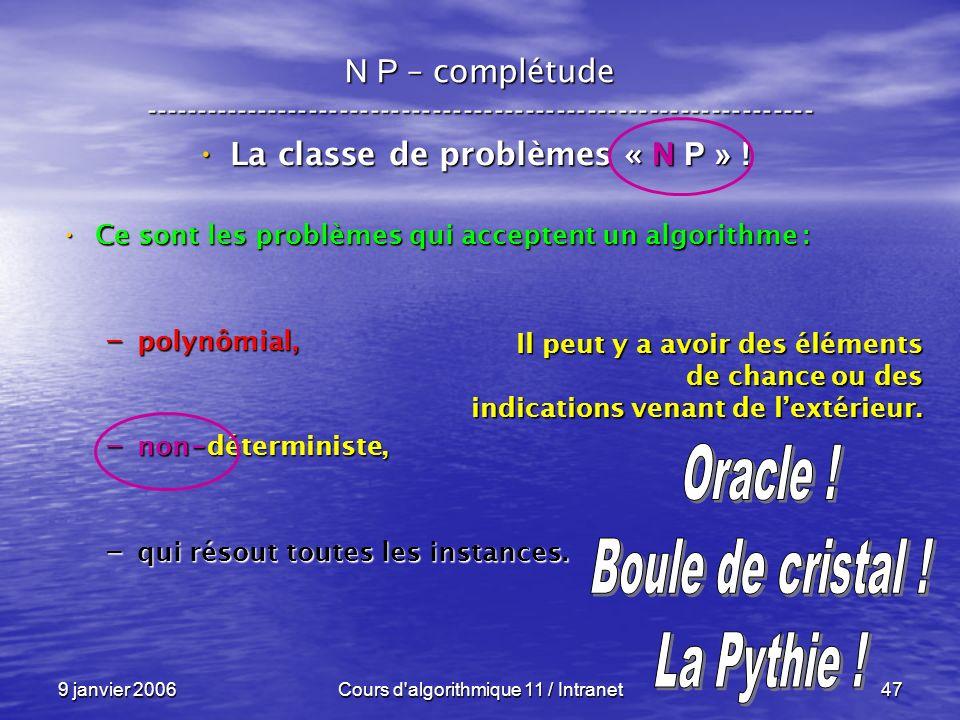 La classe de problèmes « N P » !
