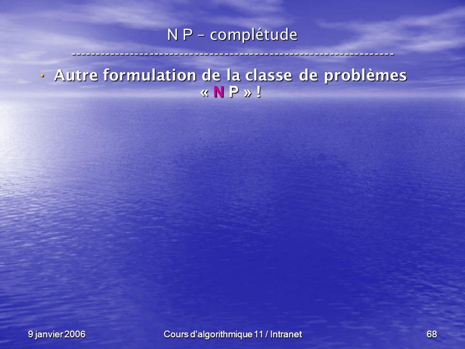 Autre formulation de la classe de problèmes « N P » !