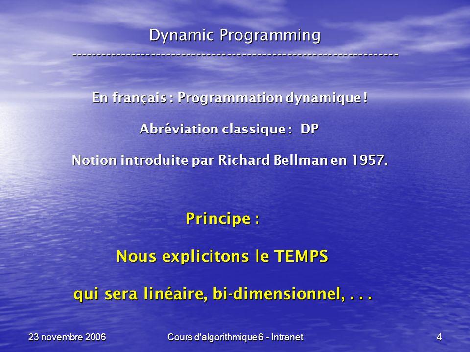 Nous explicitons le TEMPS qui sera linéaire, bi-dimensionnel, . . .