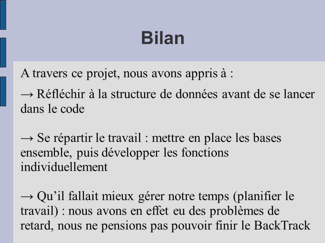 Bilan A travers ce projet, nous avons appris à :