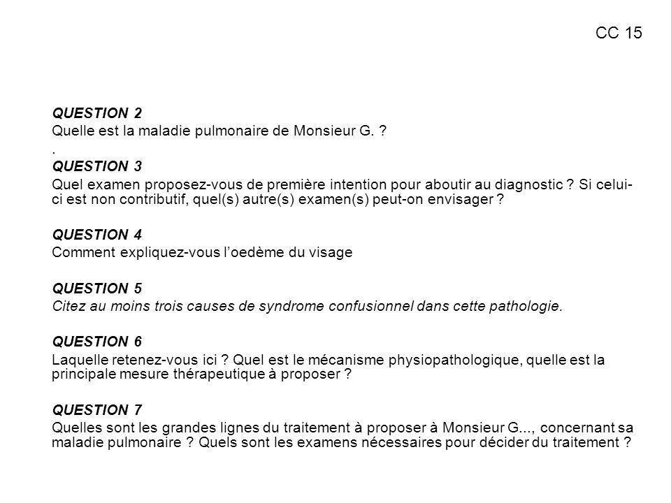 CC 15 QUESTION 2 Quelle est la maladie pulmonaire de Monsieur G. .