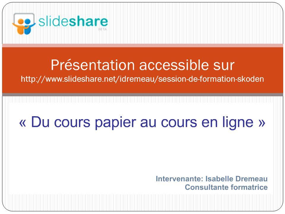 Présentation accessible sur http://www. slideshare