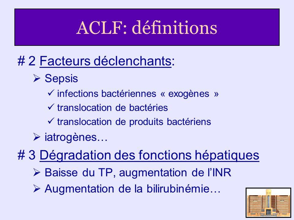 ACLF: définitions # 2 Facteurs déclenchants: