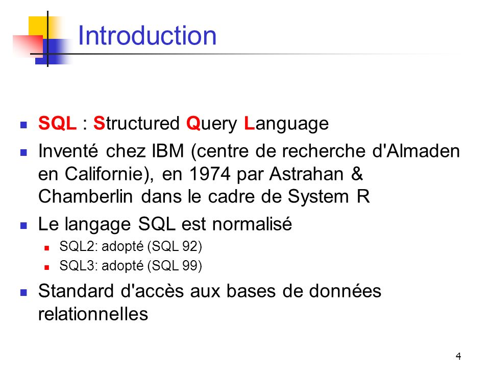 Introduction SQL : Structured Query Language