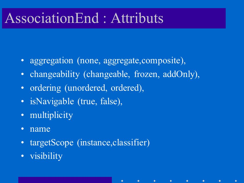 AssociationEnd : Attributs