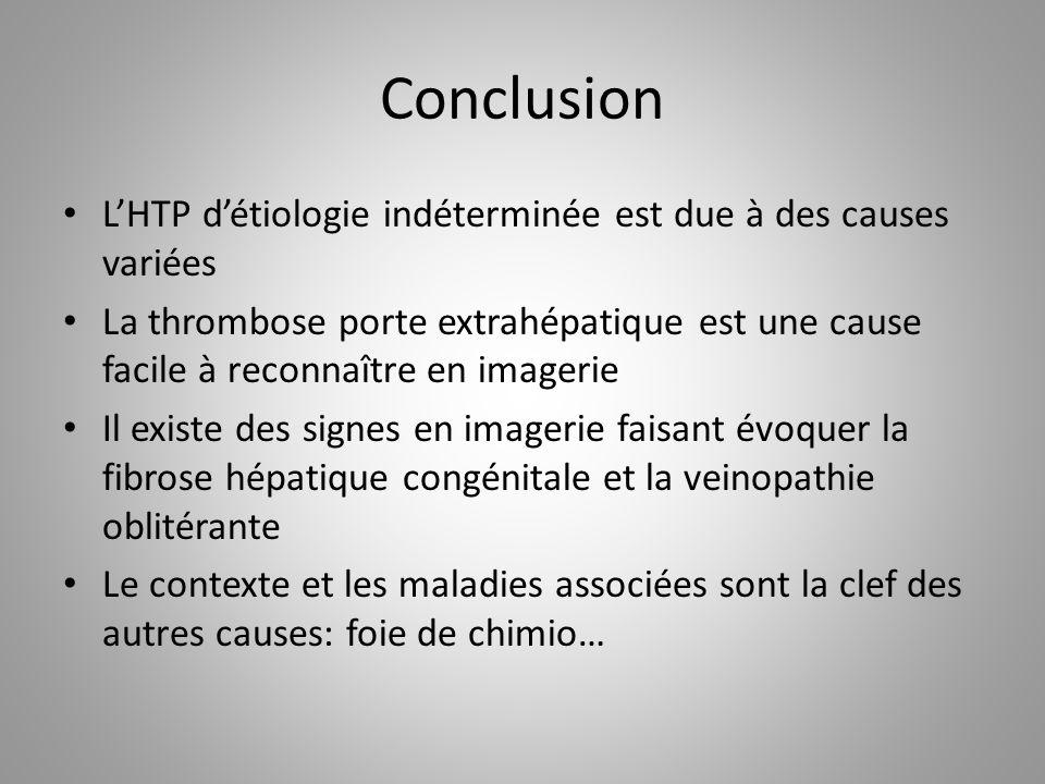Conclusion L'HTP d'étiologie indéterminée est due à des causes variées
