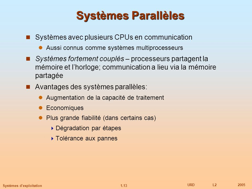 Systèmes Parallèles Systèmes avec plusieurs CPUs en communication