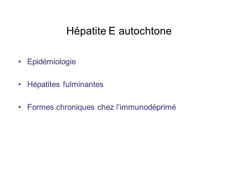 Hépatite E autochtone Epidémiologie Hépatites fulminantes