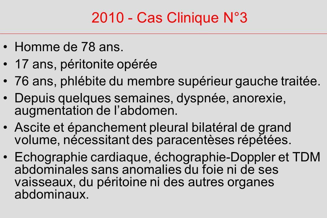 2010 - Cas Clinique N°3 Homme de 78 ans. 17 ans, péritonite opérée