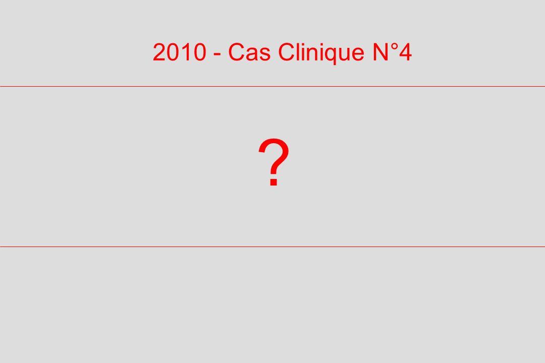 2010 - Cas Clinique N°4