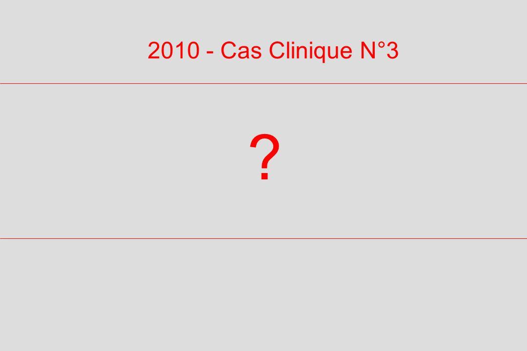 2010 - Cas Clinique N°3