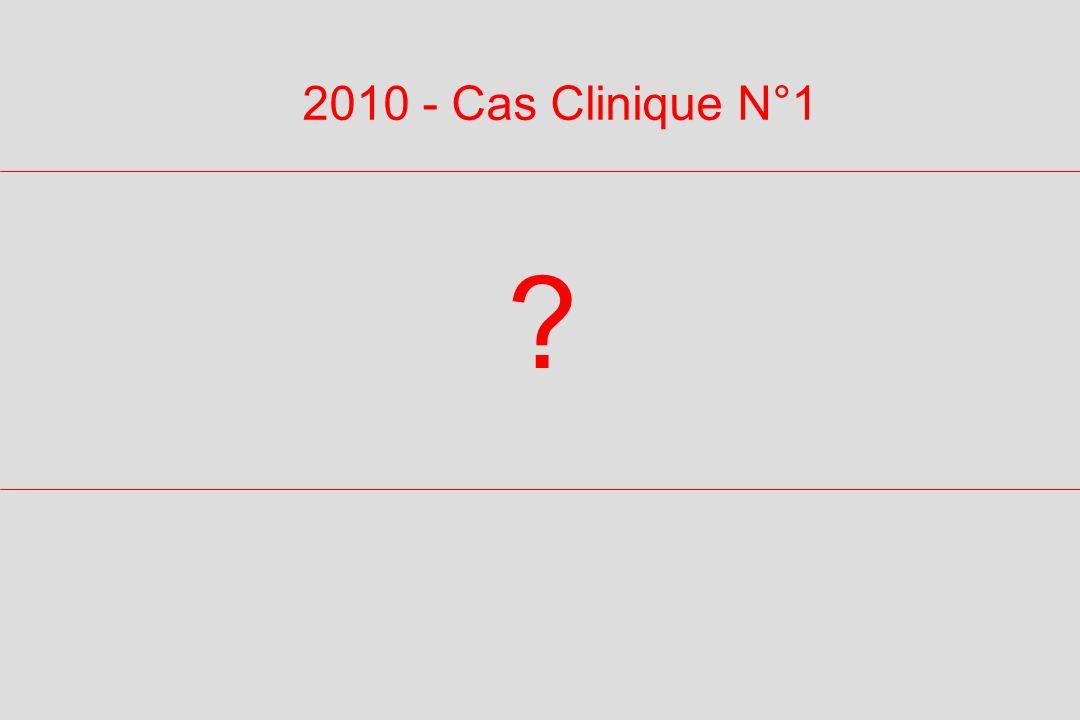 2010 - Cas Clinique N°1