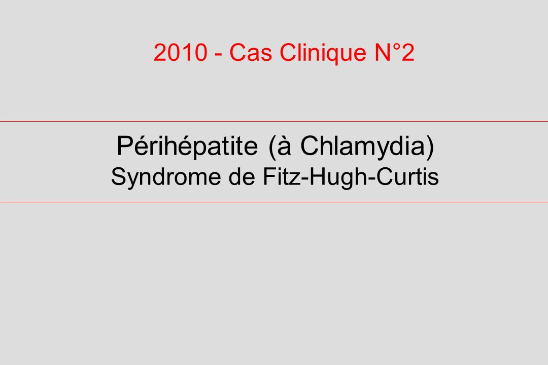 Périhépatite (à Chlamydia)