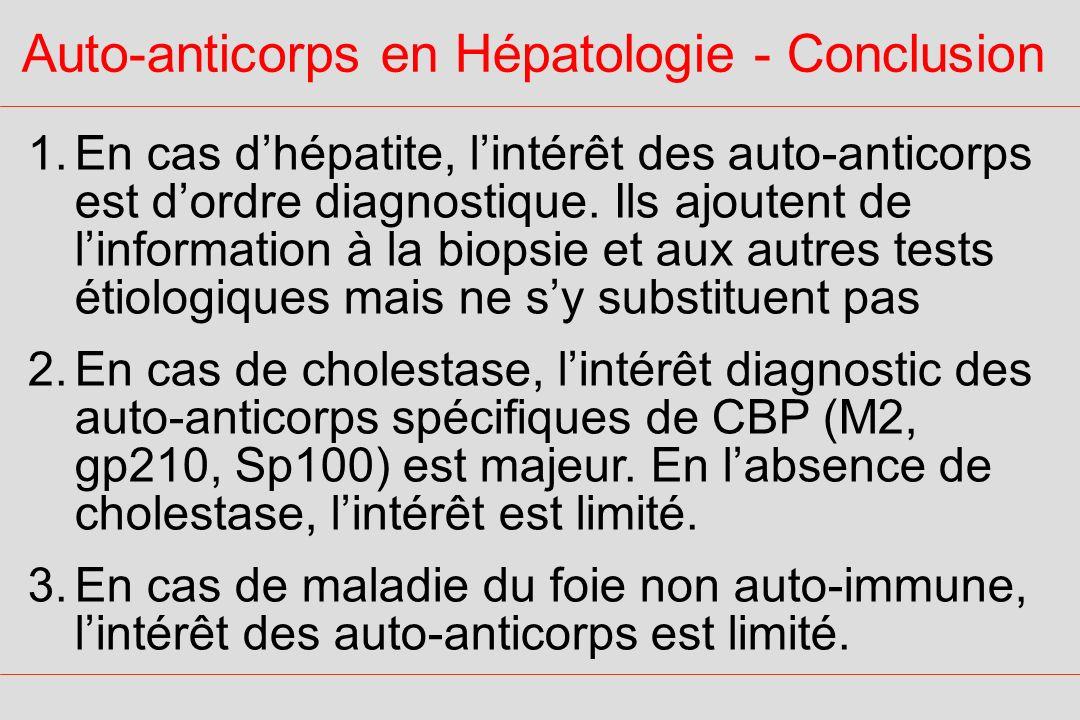 Auto-anticorps en Hépatologie - Conclusion