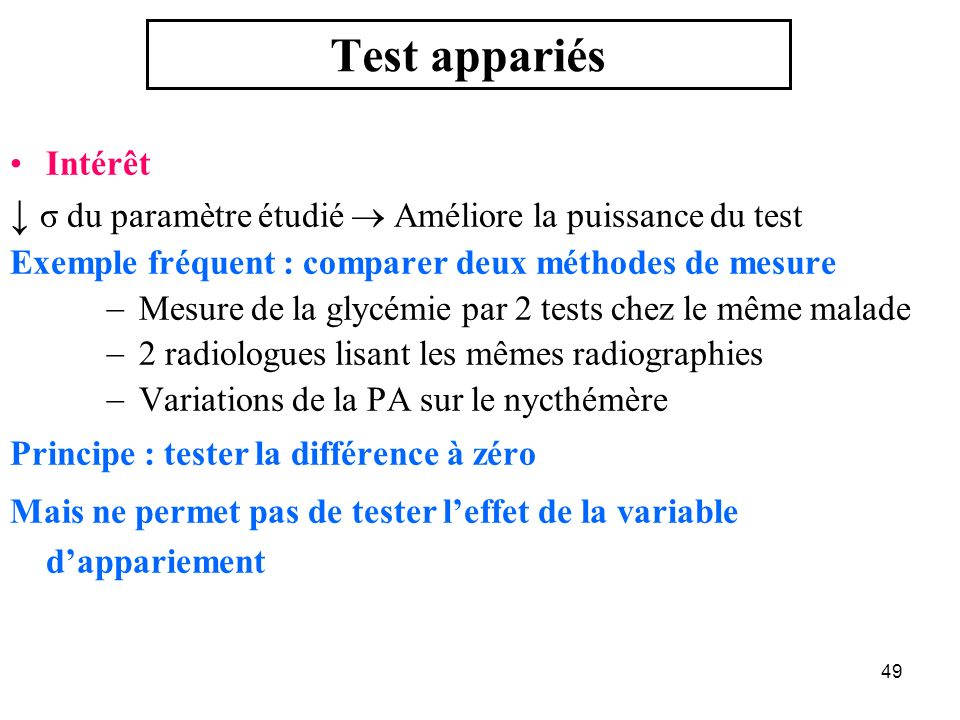 Test appariés ↓ σ du paramètre étudié  Améliore la puissance du test