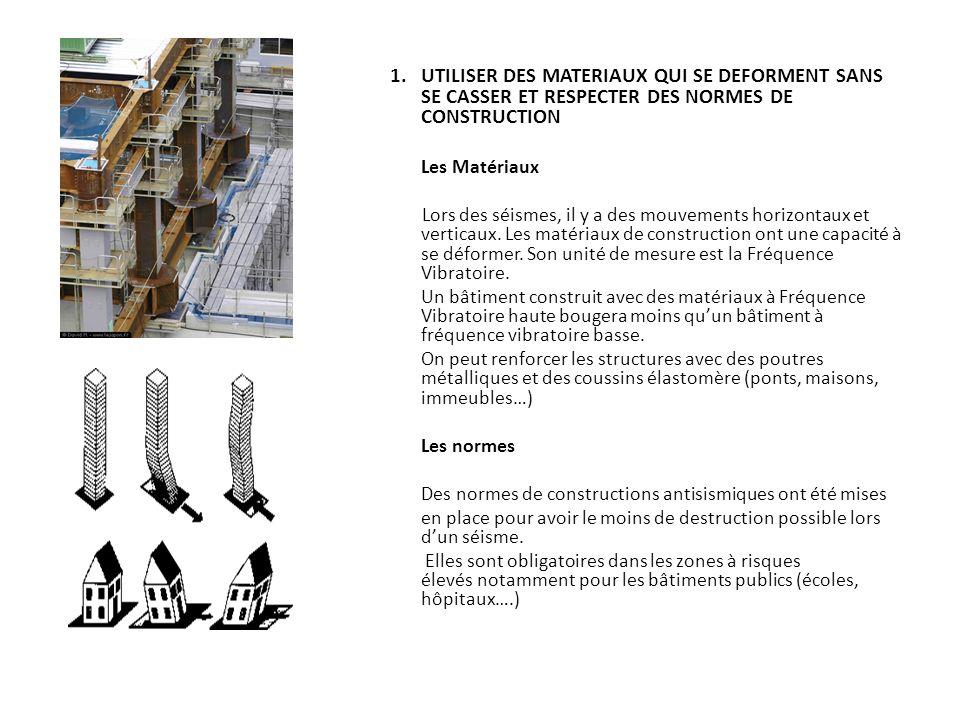 1. UTILISER DES MATERIAUX QUI SE DEFORMENT SANS SE CASSER ET RESPECTER DES NORMES DE CONSTRUCTION