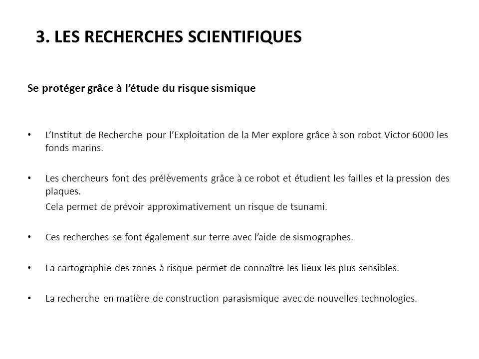 3. LES RECHERCHES SCIENTIFIQUES