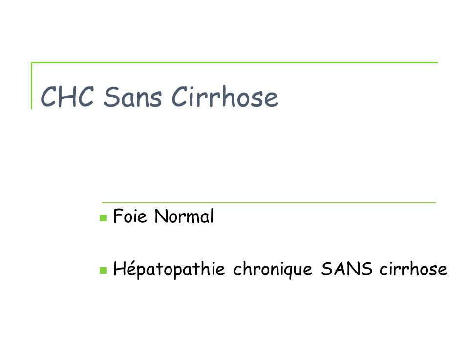 Foie Normal Hépatopathie chronique SANS cirrhose