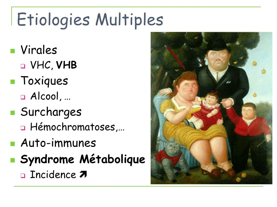 Etiologies Multiples Virales Toxiques Surcharges Auto-immunes