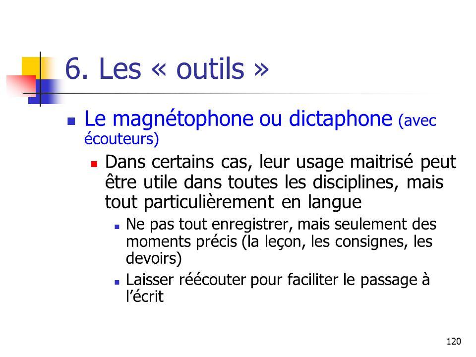 6. Les « outils » Le magnétophone ou dictaphone (avec écouteurs)