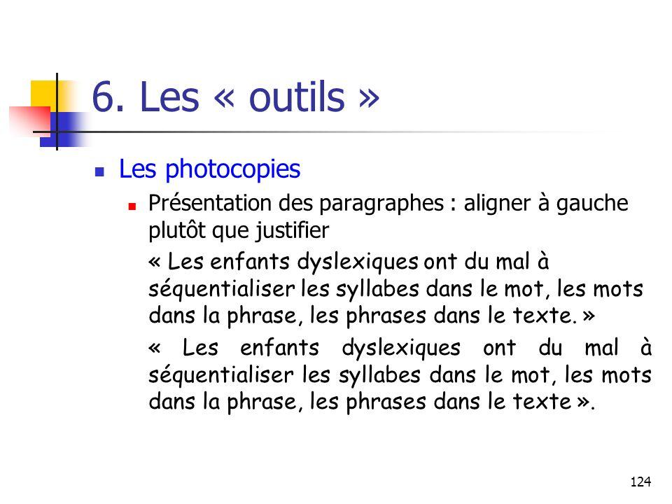 6. Les « outils » Les photocopies