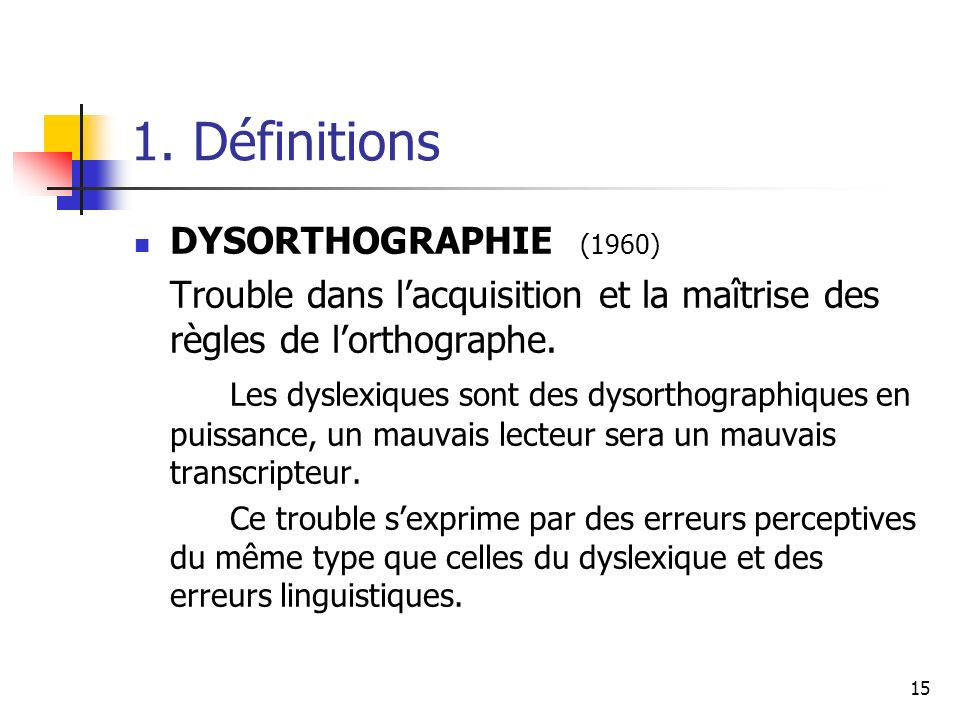 1. Définitions DYSORTHOGRAPHIE (1960)