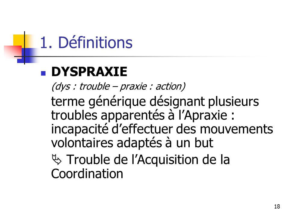 1. Définitions DYSPRAXIE