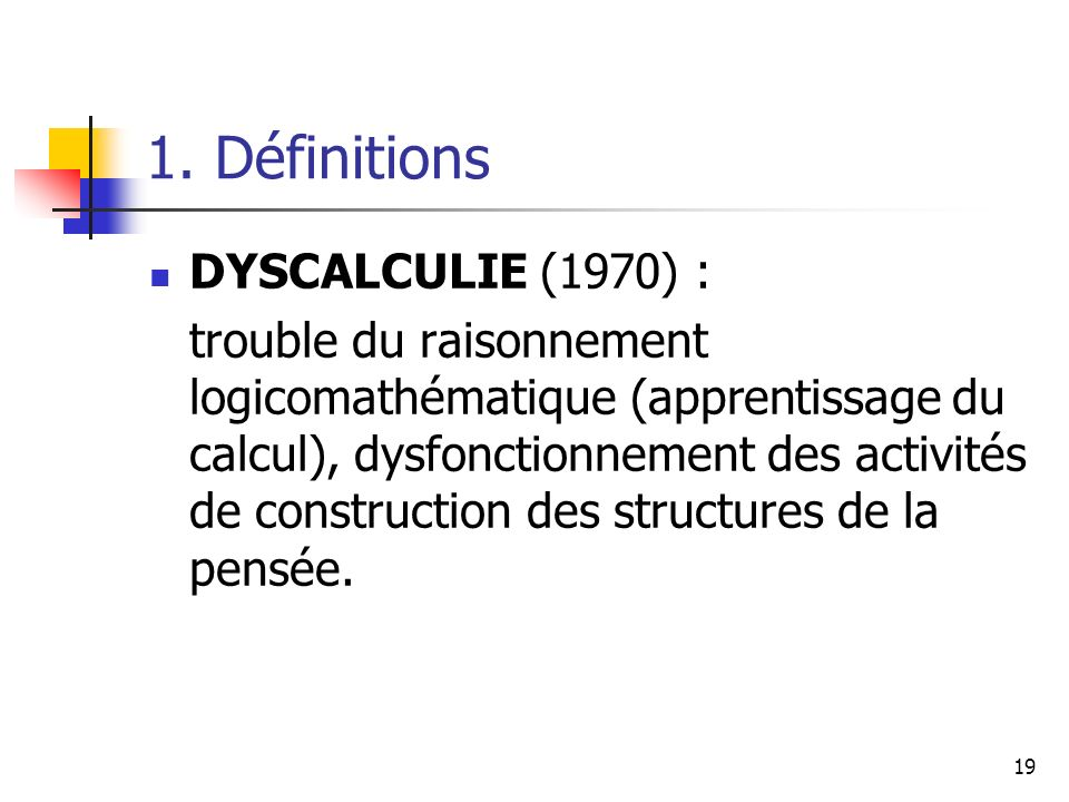 1. Définitions DYSCALCULIE (1970) :