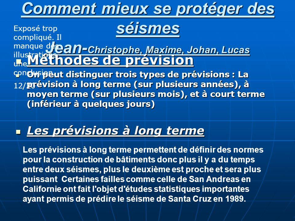 Comment mieux se protéger des séismes Jean-Christophe, Maxime, Johan, Lucas