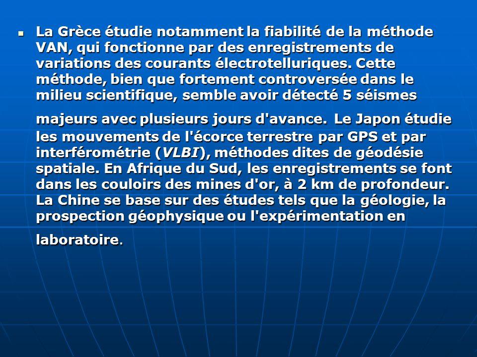 La Grèce étudie notamment la fiabilité de la méthode VAN, qui fonctionne par des enregistrements de variations des courants électrotelluriques.