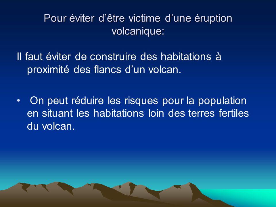 Pour éviter d'être victime d'une éruption volcanique: