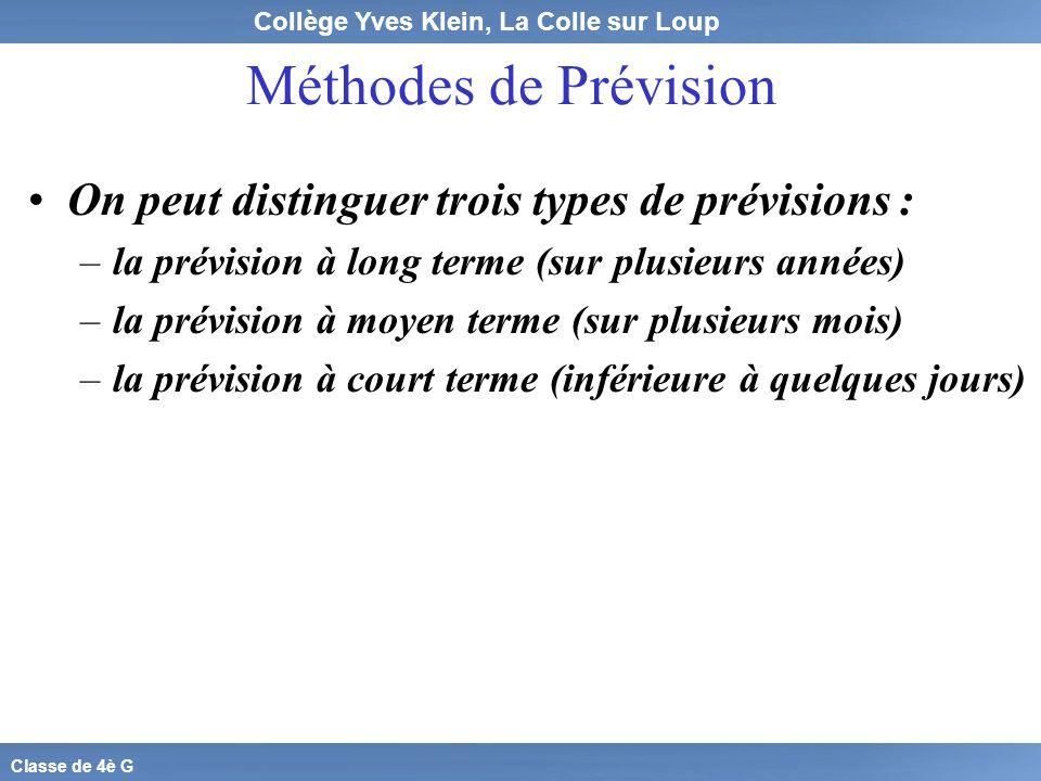 Méthodes de Prévision On peut distinguer trois types de prévisions :