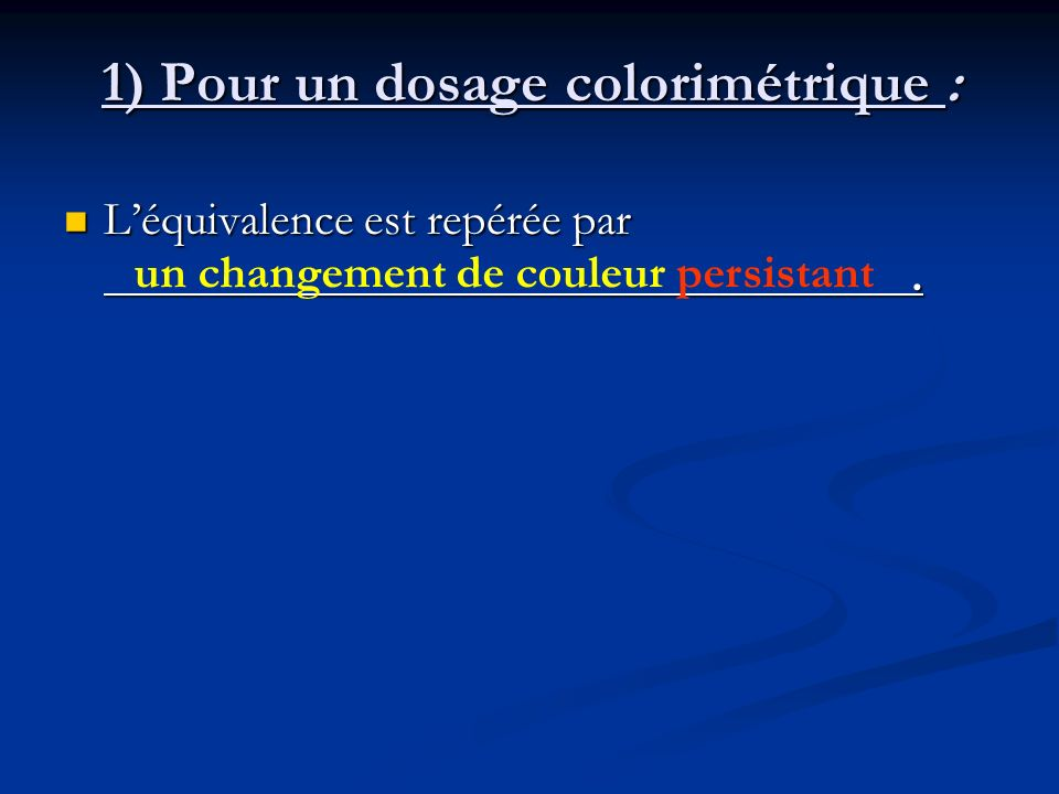 1) Pour un dosage colorimétrique :