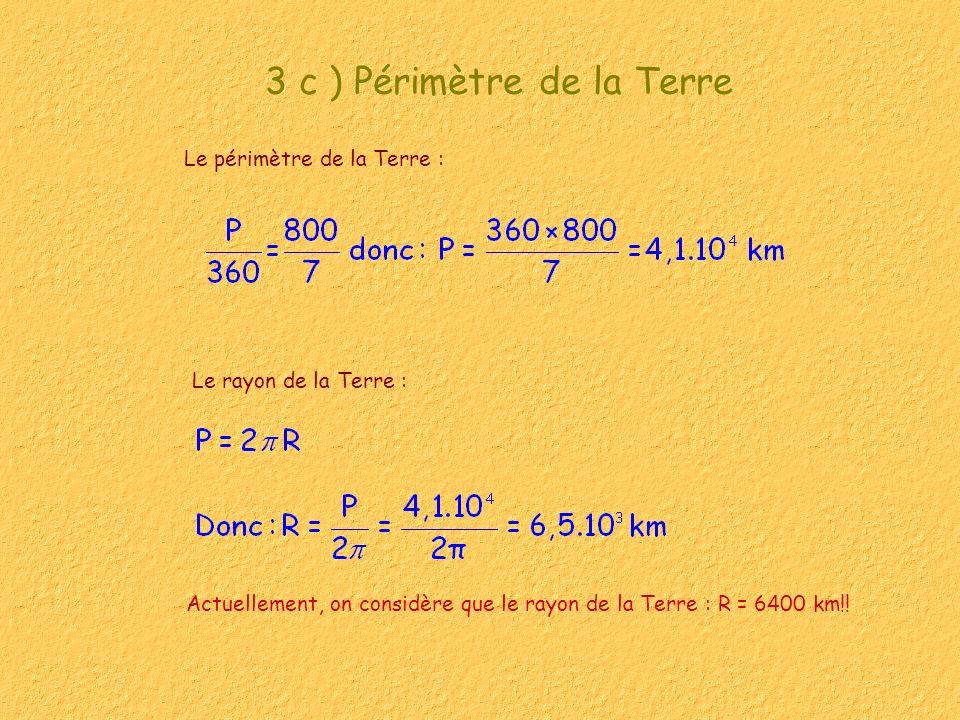 3 c ) Périmètre de la Terre