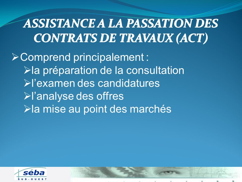 ASSISTANCE A LA PASSATION DES CONTRATS DE TRAVAUX (ACT)
