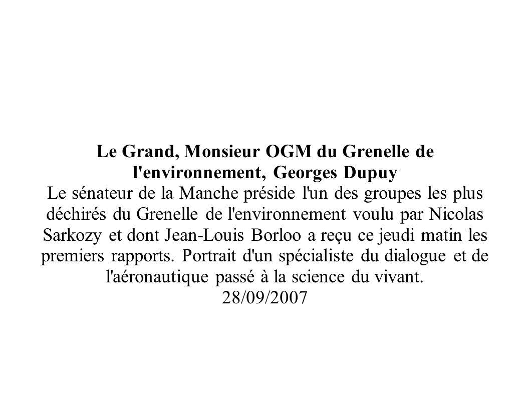 Le Grand, Monsieur OGM du Grenelle de l environnement, Georges Dupuy