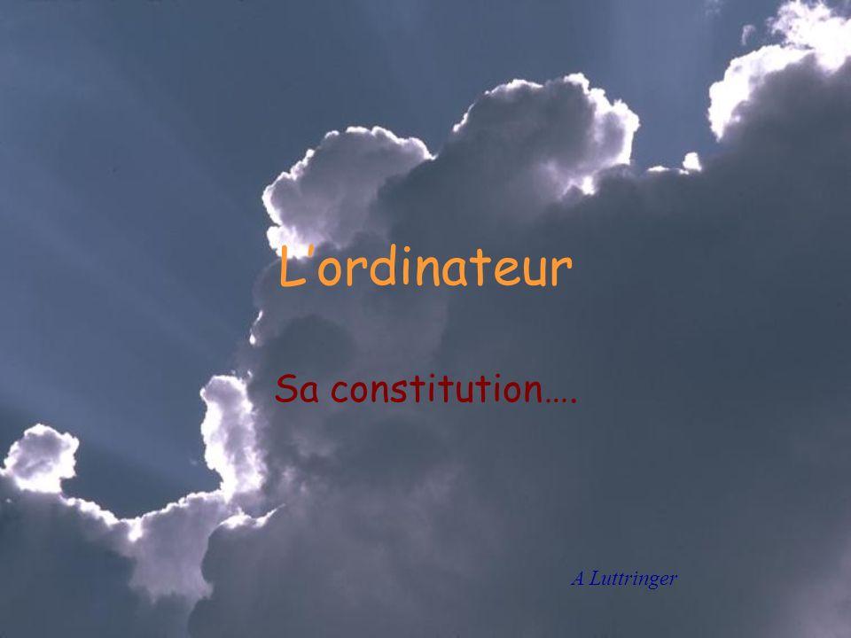 L'ordinateur Sa constitution…. A Luttringer