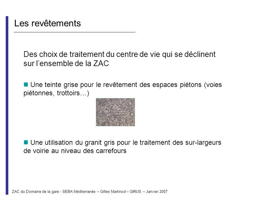 Les revêtements Des choix de traitement du centre de vie qui se déclinent sur l'ensemble de la ZAC.