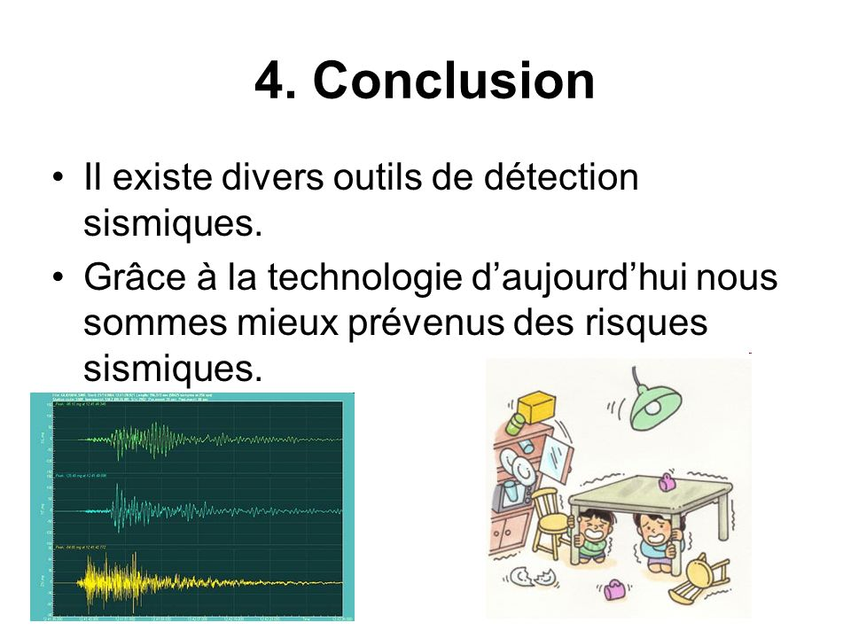4. Conclusion Il existe divers outils de détection sismiques.